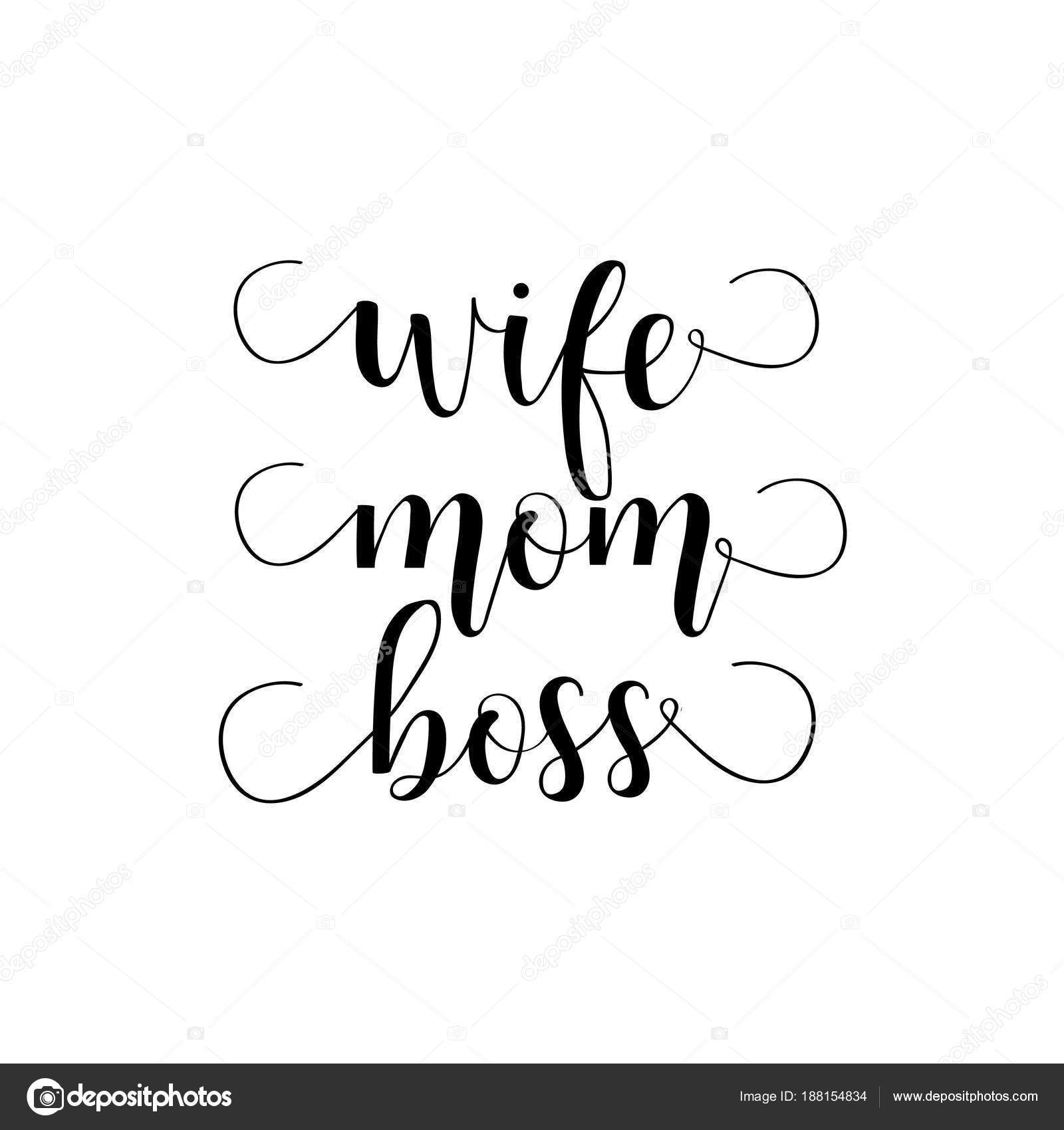 Wife mom boss lettering mothers day hand lettering for greeting boss holiday lettering ink illustration modern brush calligraphy isolated on white background vector by pidzam4er m4hsunfo