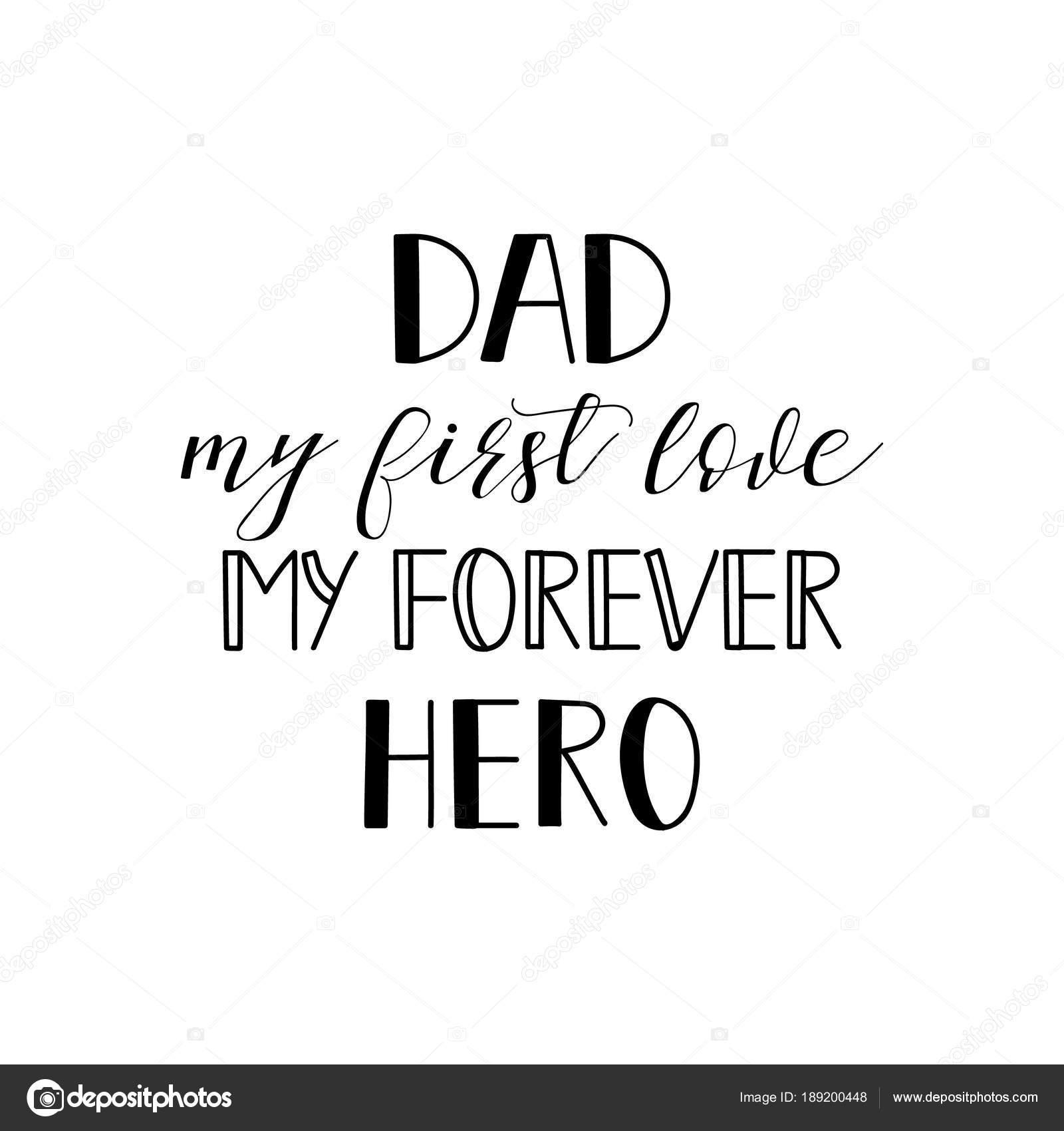Papá mi primer amor mi héroe de siempre. Tipografía de vector de padres  feliz día 04a4467571ad1