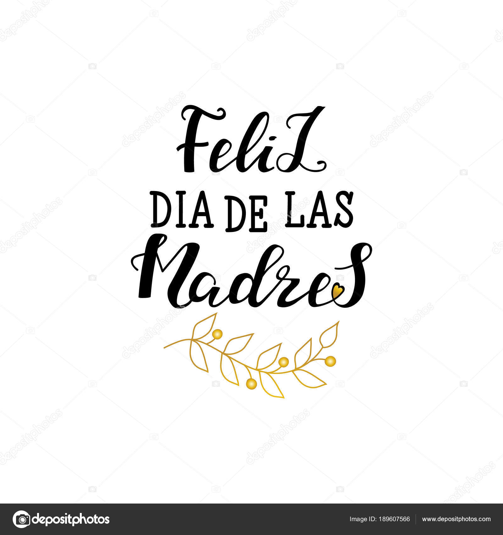 Feliz Dia De La Madre Spanish Translation Of The Calligraphic Inscription Happy Mothers Day Lettering Illustration For Greeting Card Festive Poster Etc Vector Image By Pidzam4e Ukr Net Vector Stock 189607566