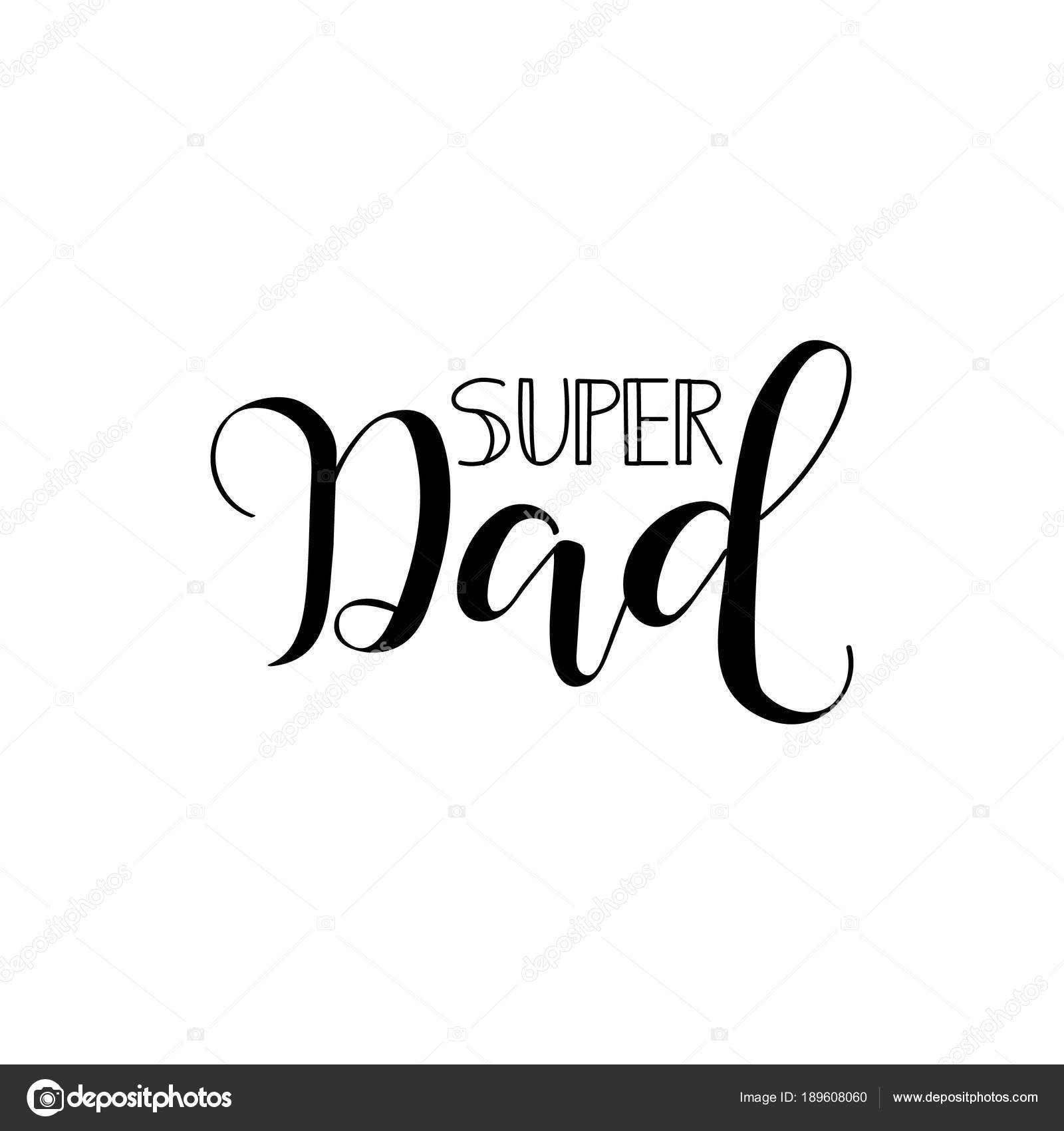 Super Dad Holiday Lettering Fathers Day Modern Hand Lettering And
