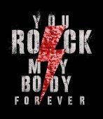 Fotografie Mode-Grafik-Design mit Rock Motto rocken Sie meinen Körper für T-shirt auf schwarzem Hintergrund