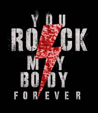 fashion graphic design with rock slogan you rock my body for t-shirt on black background
