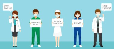 Team Of Doctors Wearing Surgical Masks, Holding Banners, Don't Give Up, Keep Fighting, I Stay At Work For You, You Stay At Home For Us, Healthcare, Respiratory, Safety, Protection, Outbreak, Pathogen