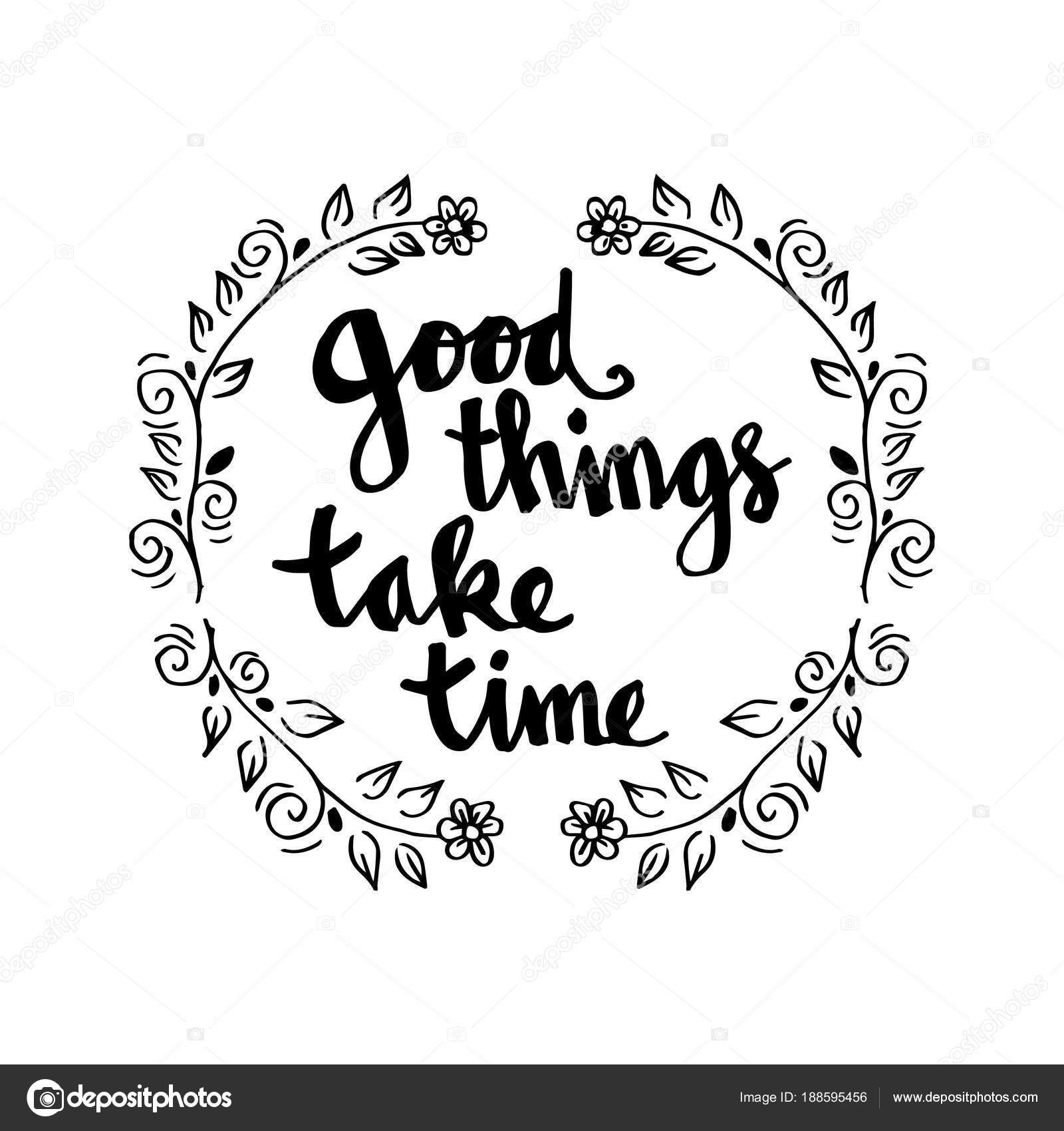 Good Things Take Time Lettering Inspirational Quote Stock Photo