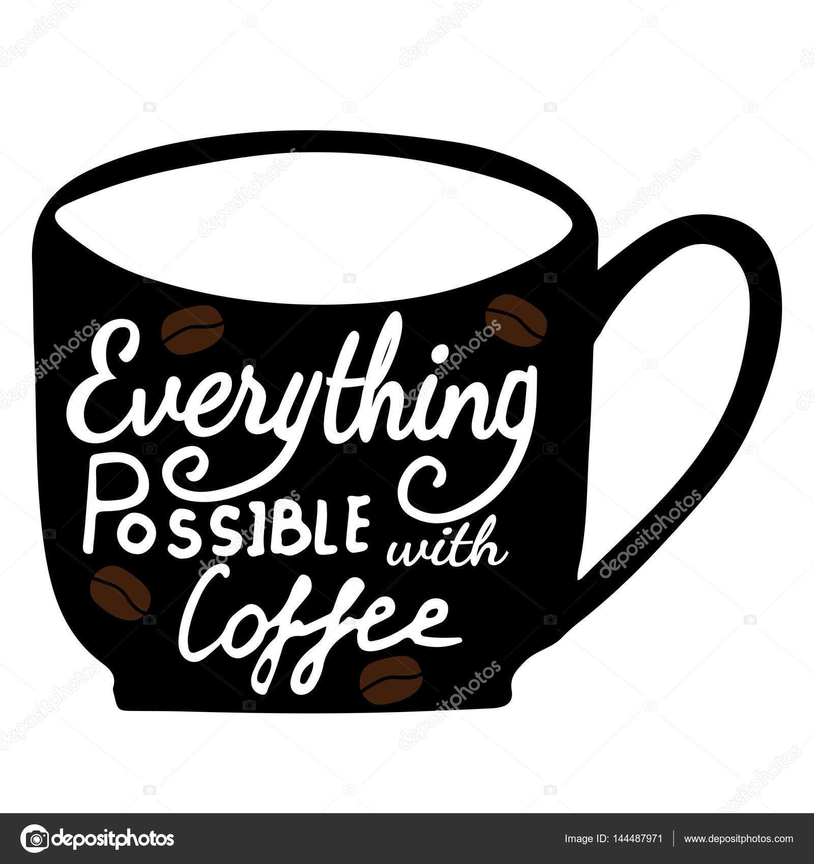 Everything Possible With Coffee Lettering With Grains Of
