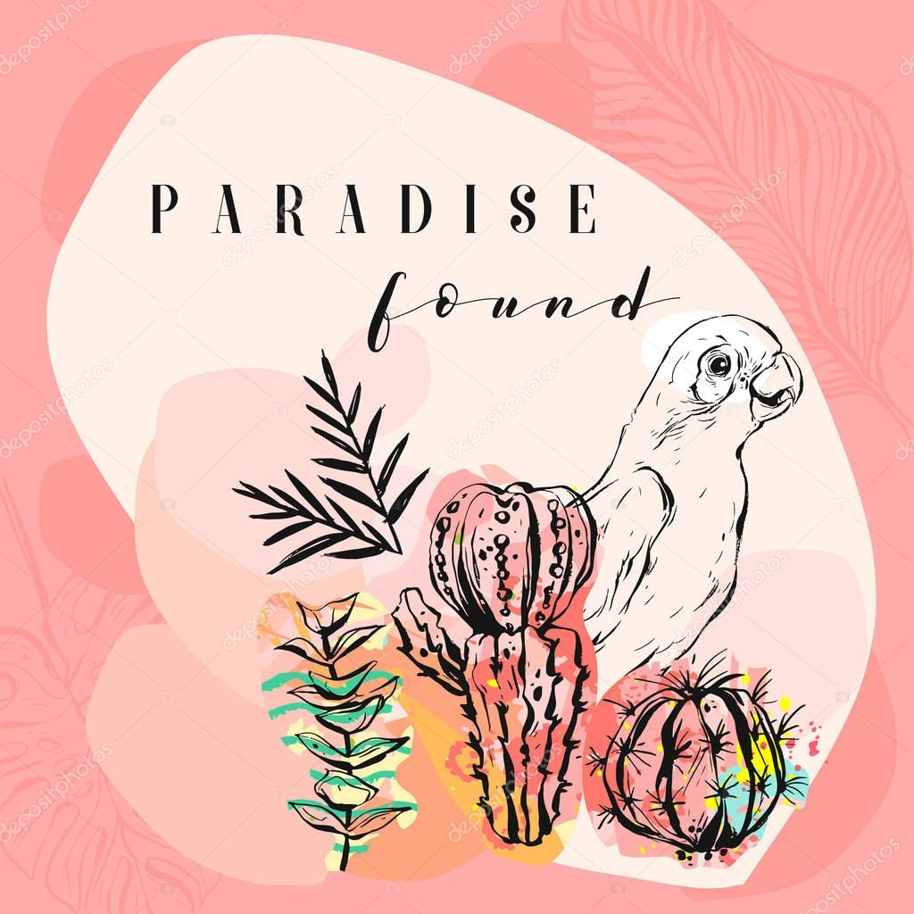 Hand made vector abstract freehand textured tropical collage illustration with parrot,cactus plants and modern calligraphy quote paradise found in pastel colors isolated on pink background.Summer art.