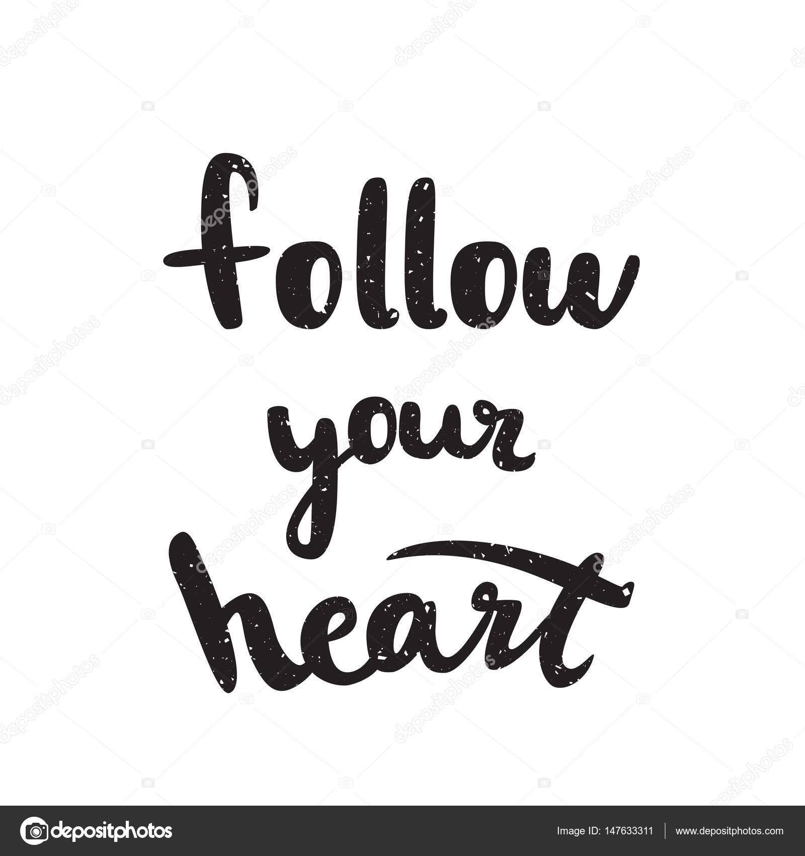 suivez votre citation de cœur. affiche noir et blanc main