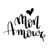 Mon amour- hand drawn illustration. Romantic quote Handwritten Valentine wishes for holiday greeting cards. Handwritten lettering. Hand Drawn lettering. Love card design elements. Vector
