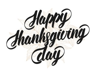 Hand lettering text of Happy Thanksgiving Day with sketch of leaves isolated on white background.