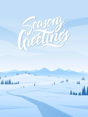 Vector illustration: Vertical Snowy Mountains landscape with road, pines, hills and hand lettering of Seasons Greetings