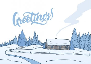 Hand drawn winter landscape with small house in pine forest. Christmas postcard. Lettering Greetings.