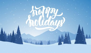 Vector illustration. Blue mountains winter snowy landscape with hand lettering of Happy Holidays and pines on foreground