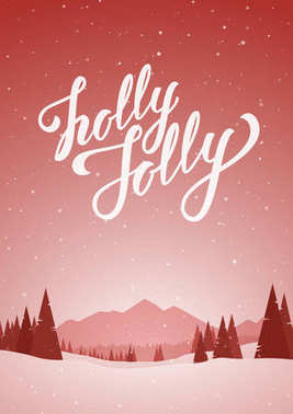 Red winter snowy landscape with hand lettering of Holly Jolly, pines and mountains. Merry Christmas and Happy New Year.