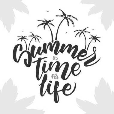Brush lettering composition of Summer is time for life with palm trees on white background.