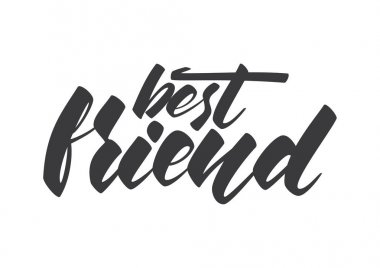 Handwritten lettering of Best Friend. Template for Friendship Day on white background
