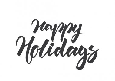 Hand drawn grunge modern brush lettering of Happy Holidays isolated on white background.