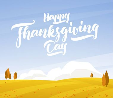 Autumn landscape with fields and hand lettering of Happy Thanksgiving Day.