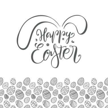 Vector illustration: Greeting card with hand drawn eggs, handwritten lettering of Happy Easter with bunnies ears
