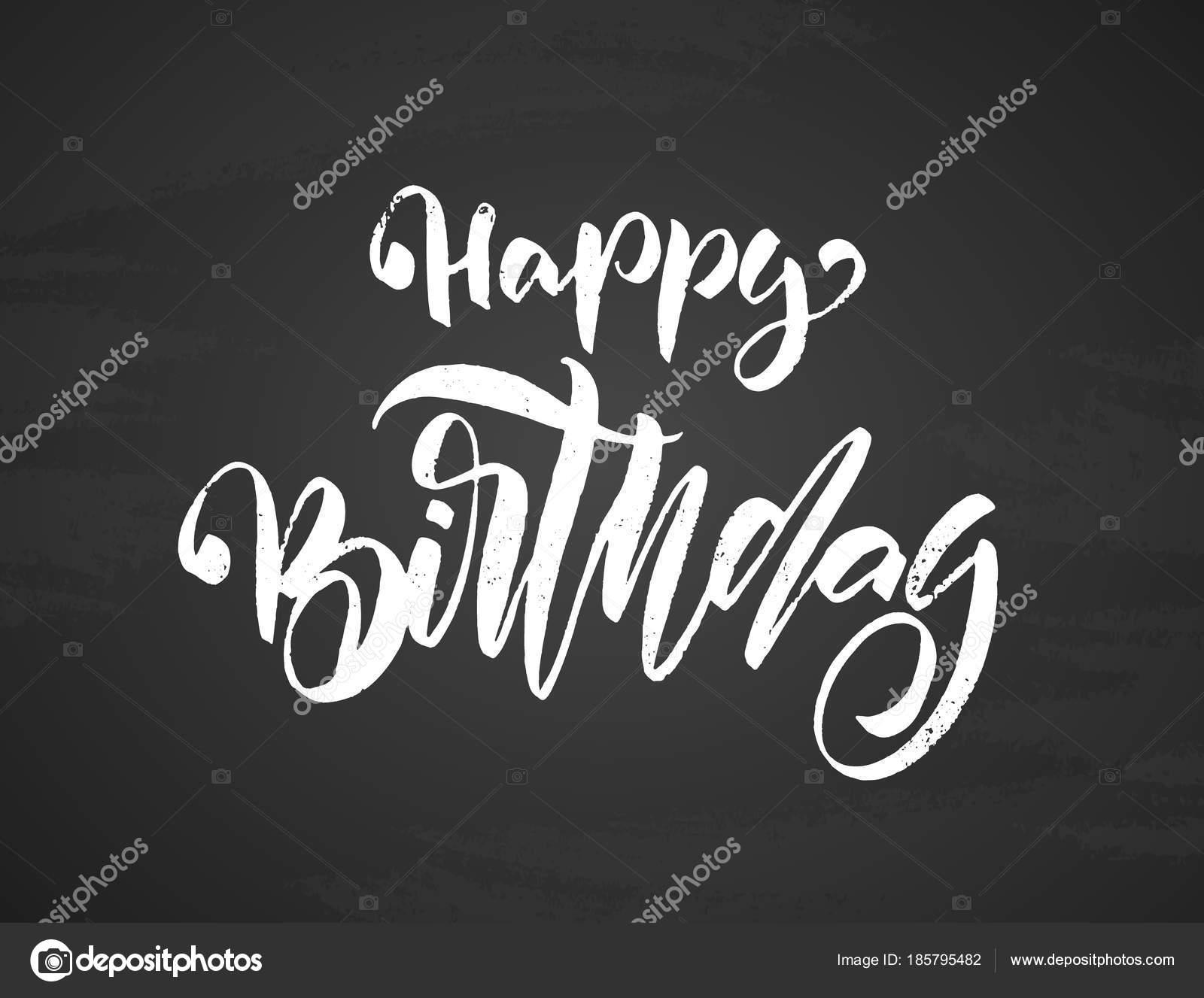 Handwritten Textured Brush Type Lettering Of Happy Birthday On Chalkboard Background Typography Design