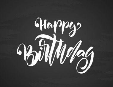 Handwritten textured brush type lettering of Happy Birthday on chalkboard background. Typography design.