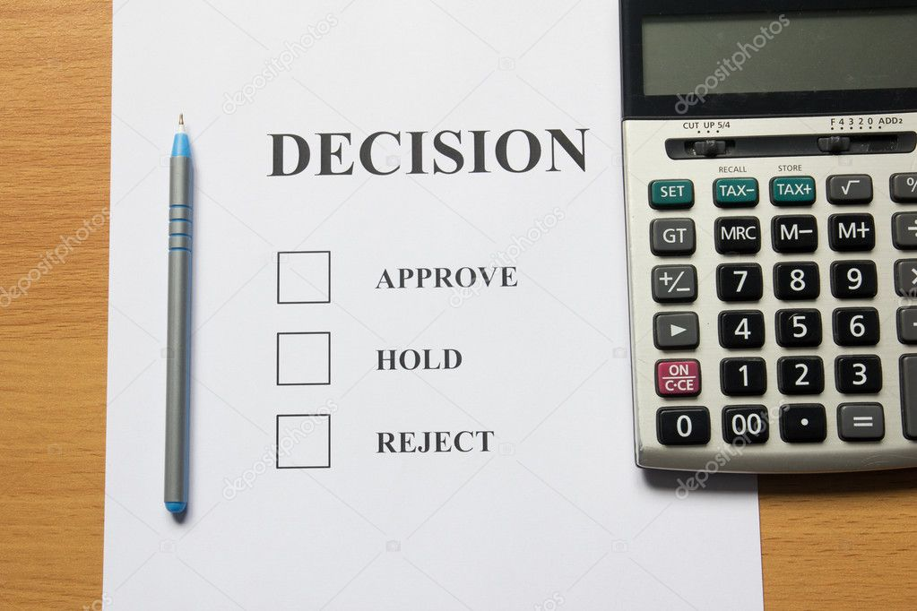 Decision paper (approve, hold, reject) with pen, calculator
