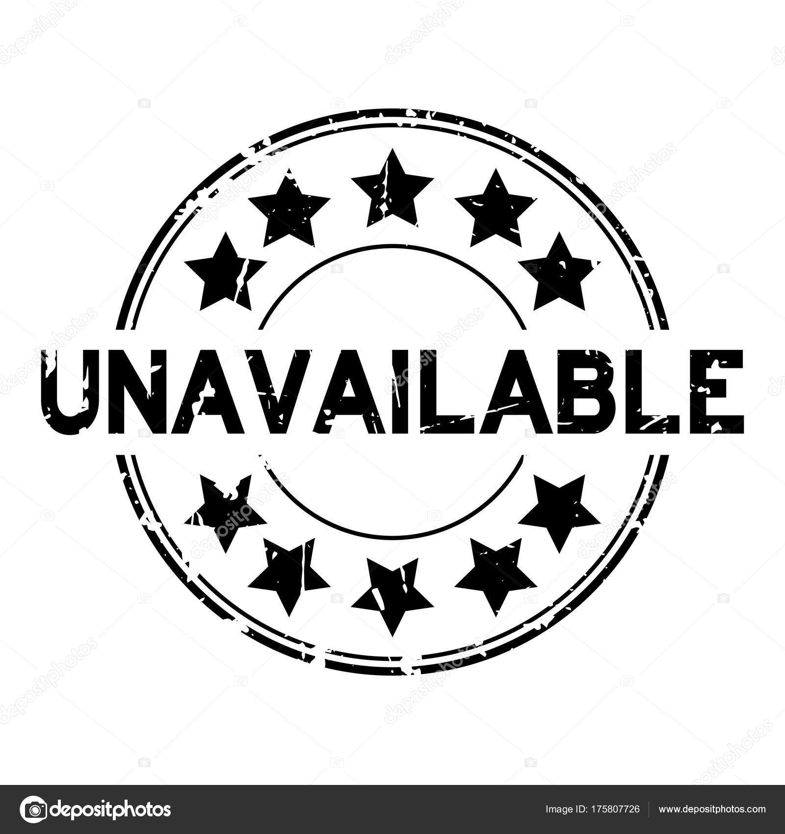 8b4ca32de Palavra de indisponível grunge preto com ícone de estrela redondo carimbo  de borracha no fundo branco