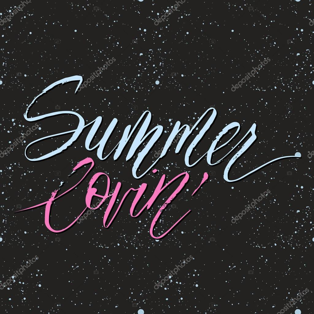 Vector lettering summer card. Handdrawn positive unique calligraphy.