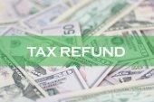FINANCE CONCEPT: TAX REFUND