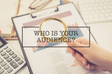 CONCEPT: WHO IS YOUR AUDIENCE?