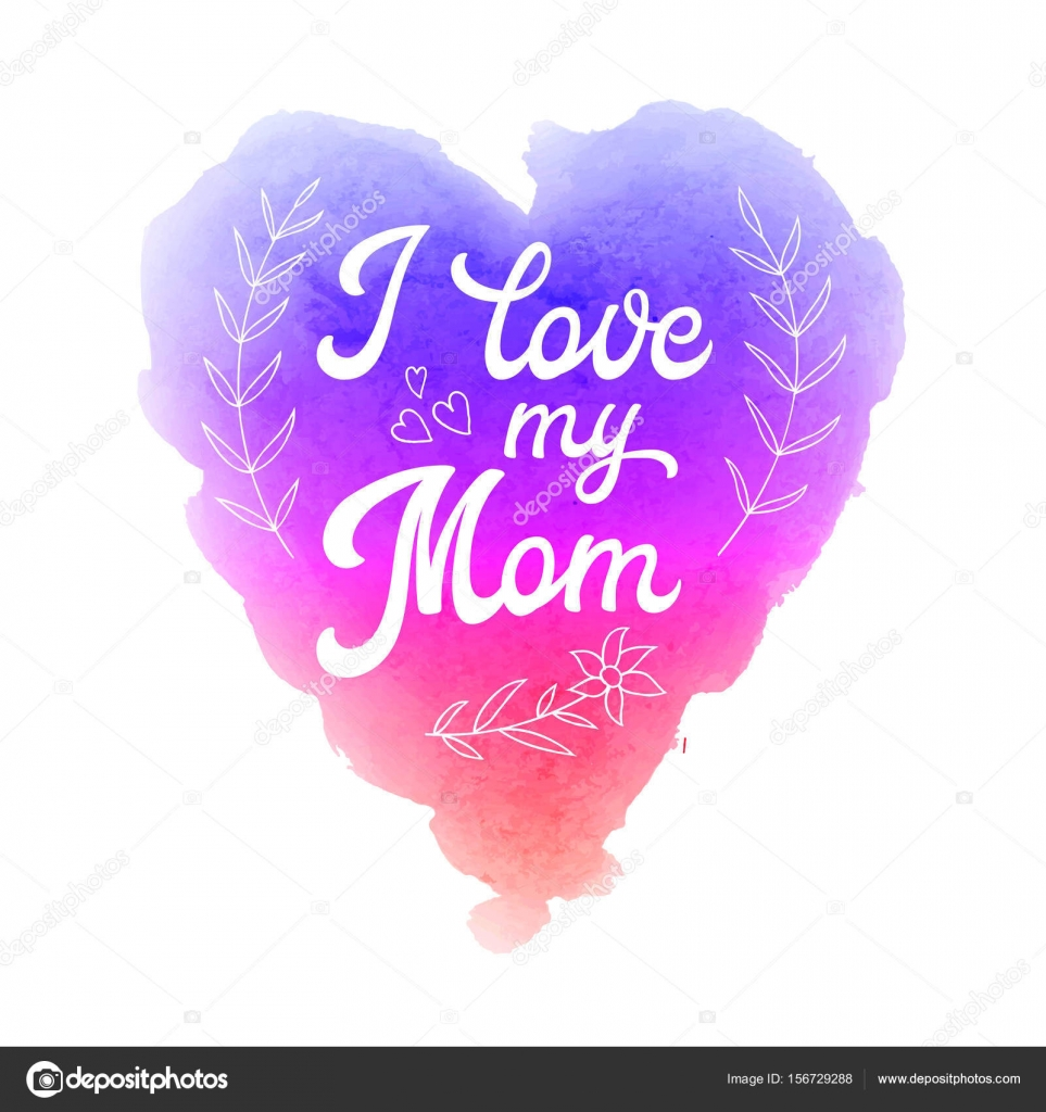 I Love My Mom Greeting Card With Textured Heart And Hand Lettering