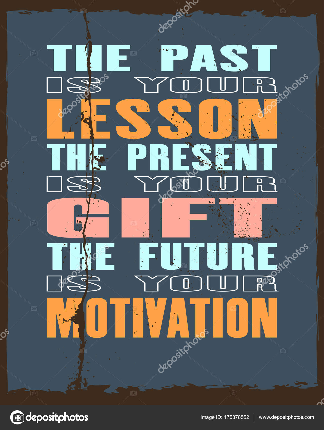 Inspiring Motivation Quote With Text The Past Is Your Lesson The