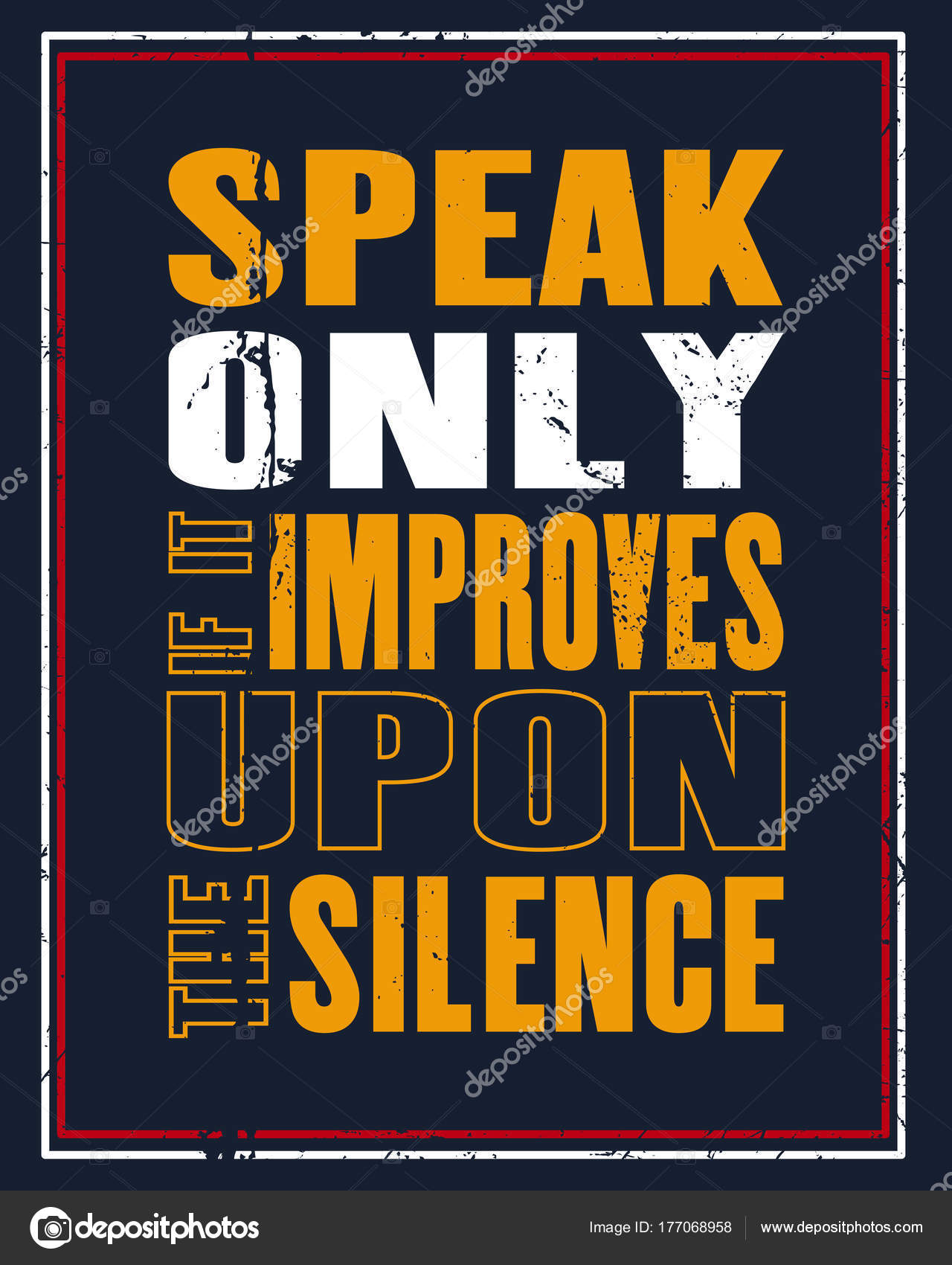 Inspiring Motivation Quote With Text Speak Only If It Improves Upon