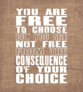 Inspiring motivation quote with text You Are Free To Choose But You Are Not Free From The Consequence Of Your Choice. Vector typography poster and t-shirt design.