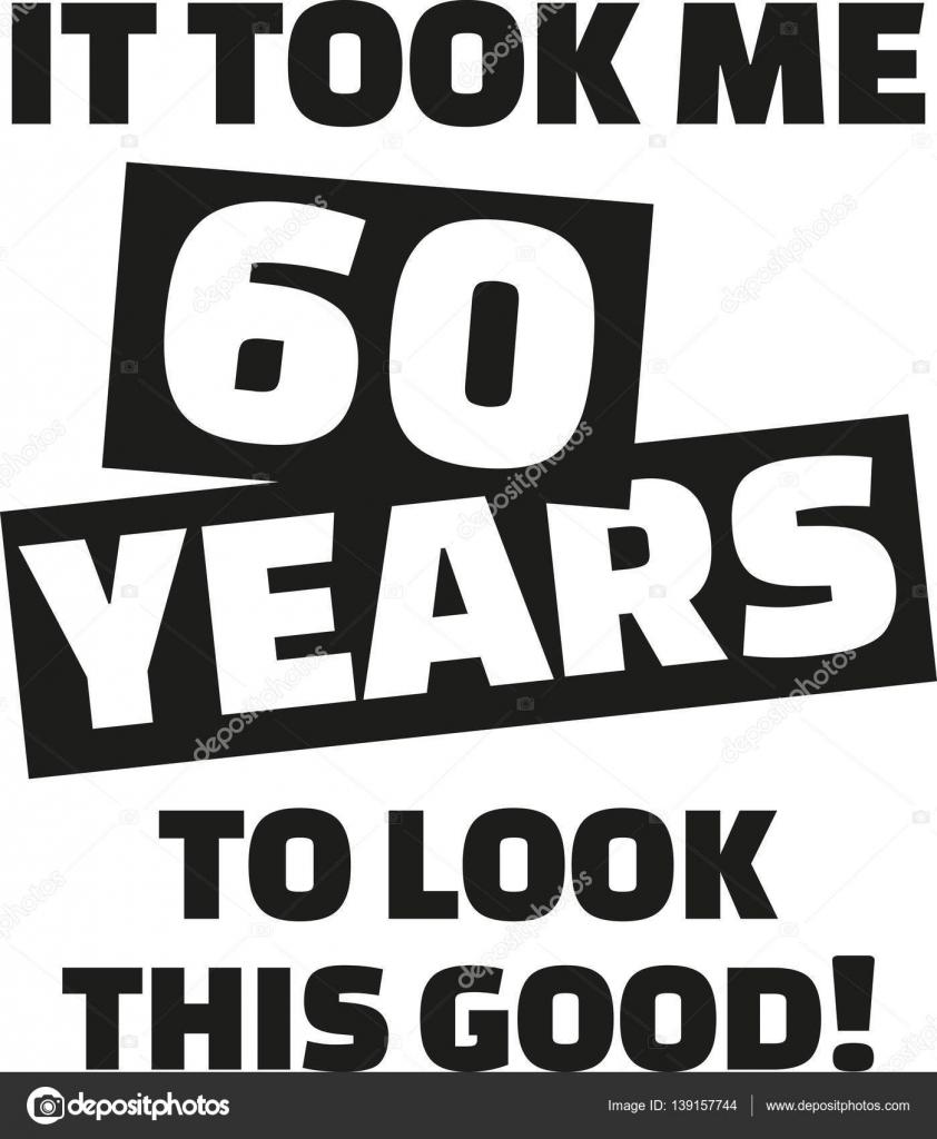 Es Dauerte 60 Jahre Um Das Aussehen Gut Geschenk Zum 60