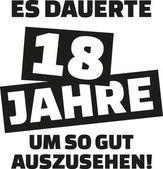 Fotografie Es dauerte 18 Jahre sich dieses gut - 18. Geburtstag - Deutsch