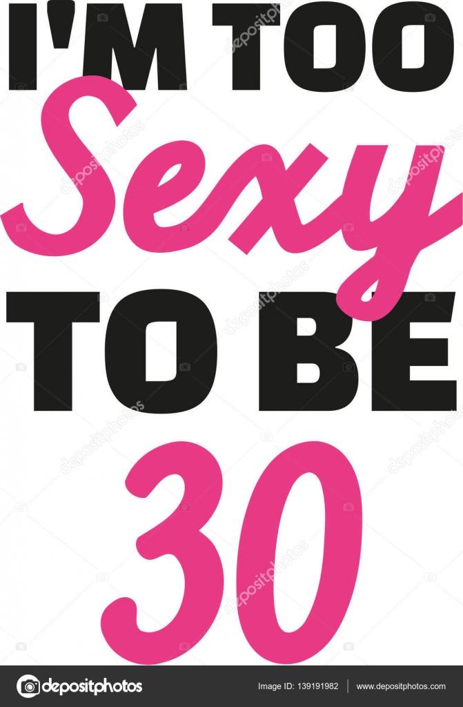 30e Verjaardag Ben Ik Te Sexy Als 30 Stockvector C Miceking