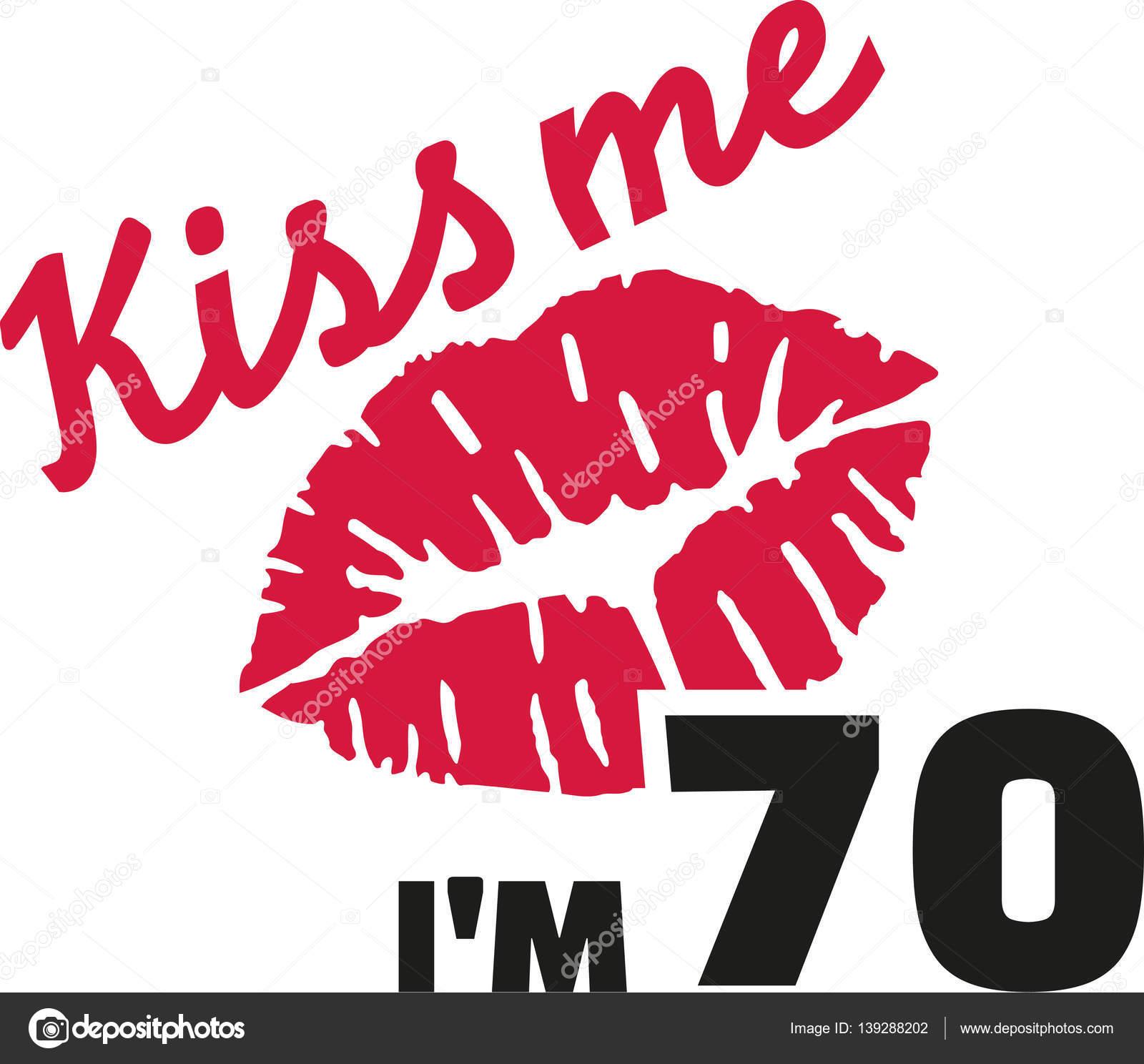 70th Birthday Kiss Me Im 70 Stock Vector Miceking 139288202