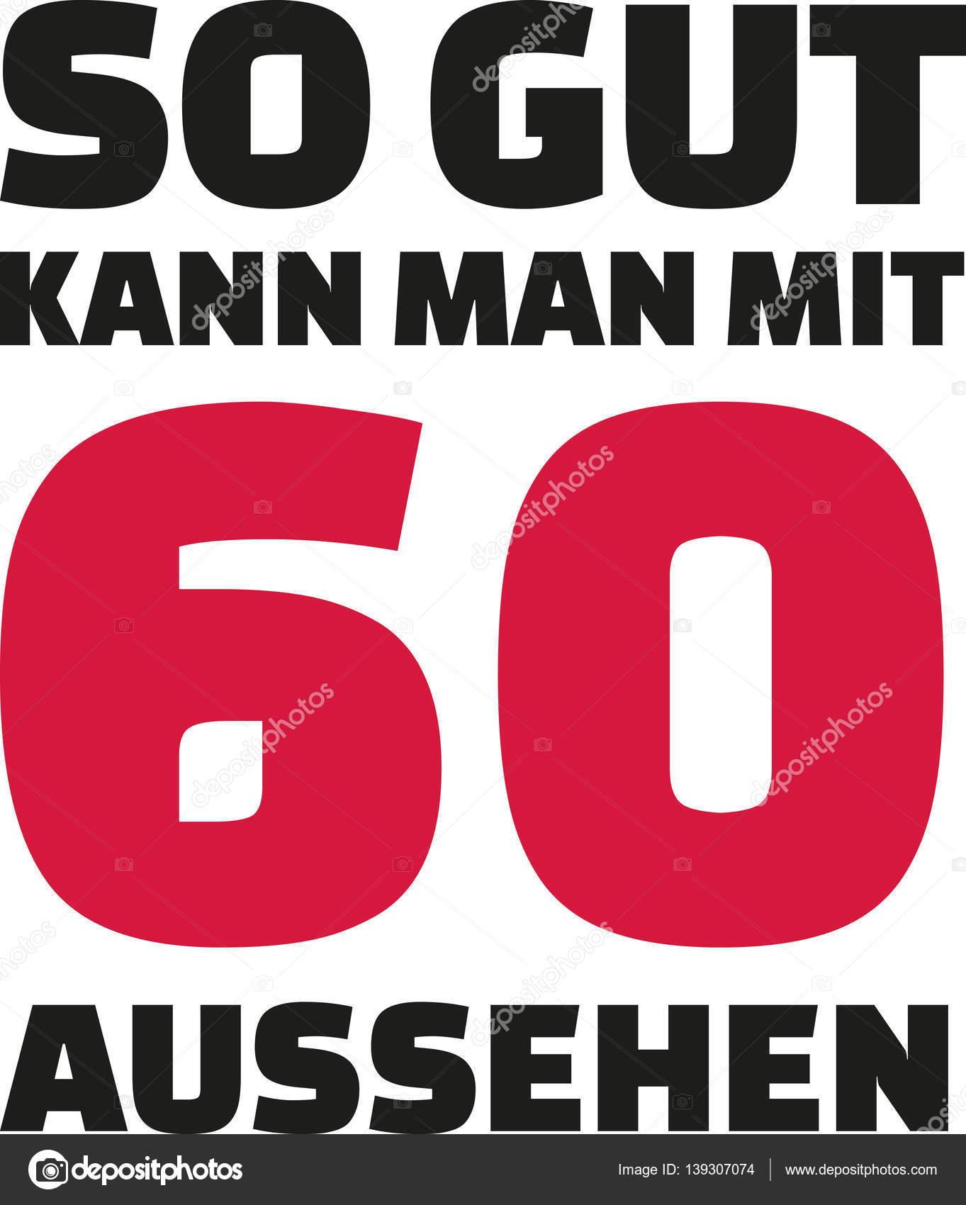 Genoeg Dit is hoe goed kun je met 60 jaar - 60e verjaardag Duits #AQ76