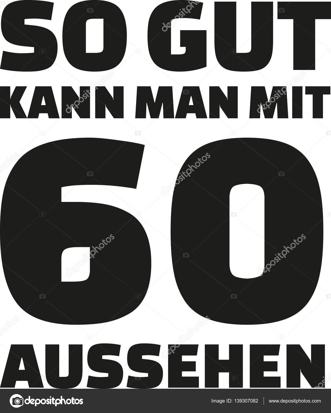 Vaak 60ste verjaardag Duits - dit is hoe goed kun je met 60 jaar #IX39