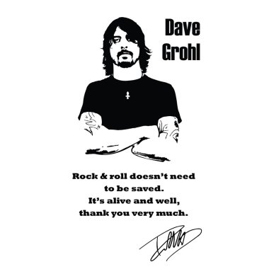 Dave Grohl from Foo Fighters qoute black and white vector2