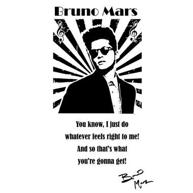 Bruno Mars qoute on black and white vector2