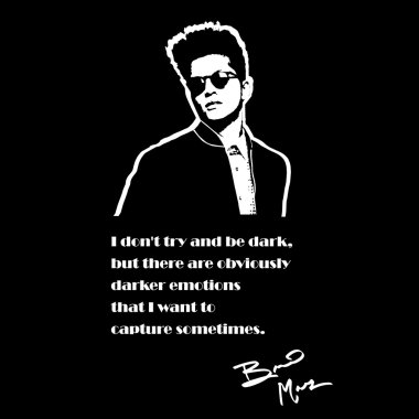 Bruno Mars qoute on black and white vector4