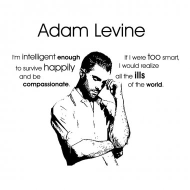 Adam Levine from maroon5 qoute black and white vector