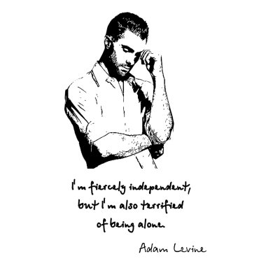 Adam Levine from maroon5 qoute black and white vector2