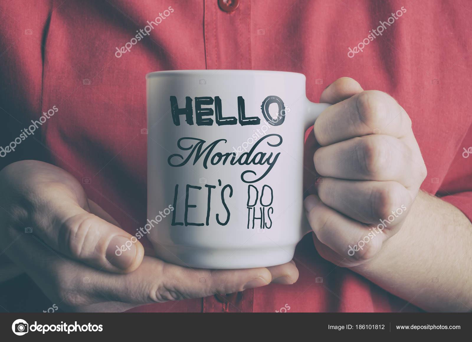 Citaten Koffie English : Hallo maandag laten we dit doen. grappige motiverende citaat over