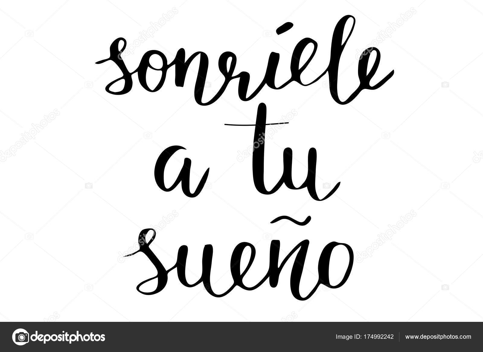 Phrase In Spanish Smile To Your Dream Handwritten Black Text Isolated On White Background Vector Each Word Is The Separate Layer By Anna Sea