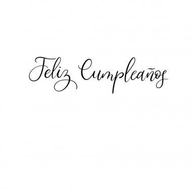 Feliz Cumpleanos - Happy Birthday in Spanish. Calligraphy greeting card