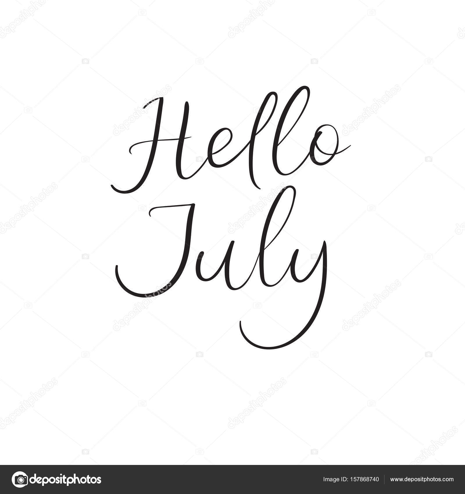 Hello July Hand Lettering Card. Modern Calligraphy. Vector Illustration. U2014  Stock Vector