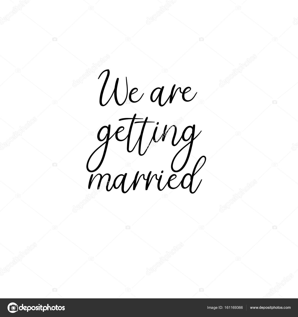 We are getting married handwritten calligraphy for greeting cards we are getting married handwritten text calligraphy inscription for greeting cards wedding invitations vector brush calligraphy wedding phrase kristyandbryce Images
