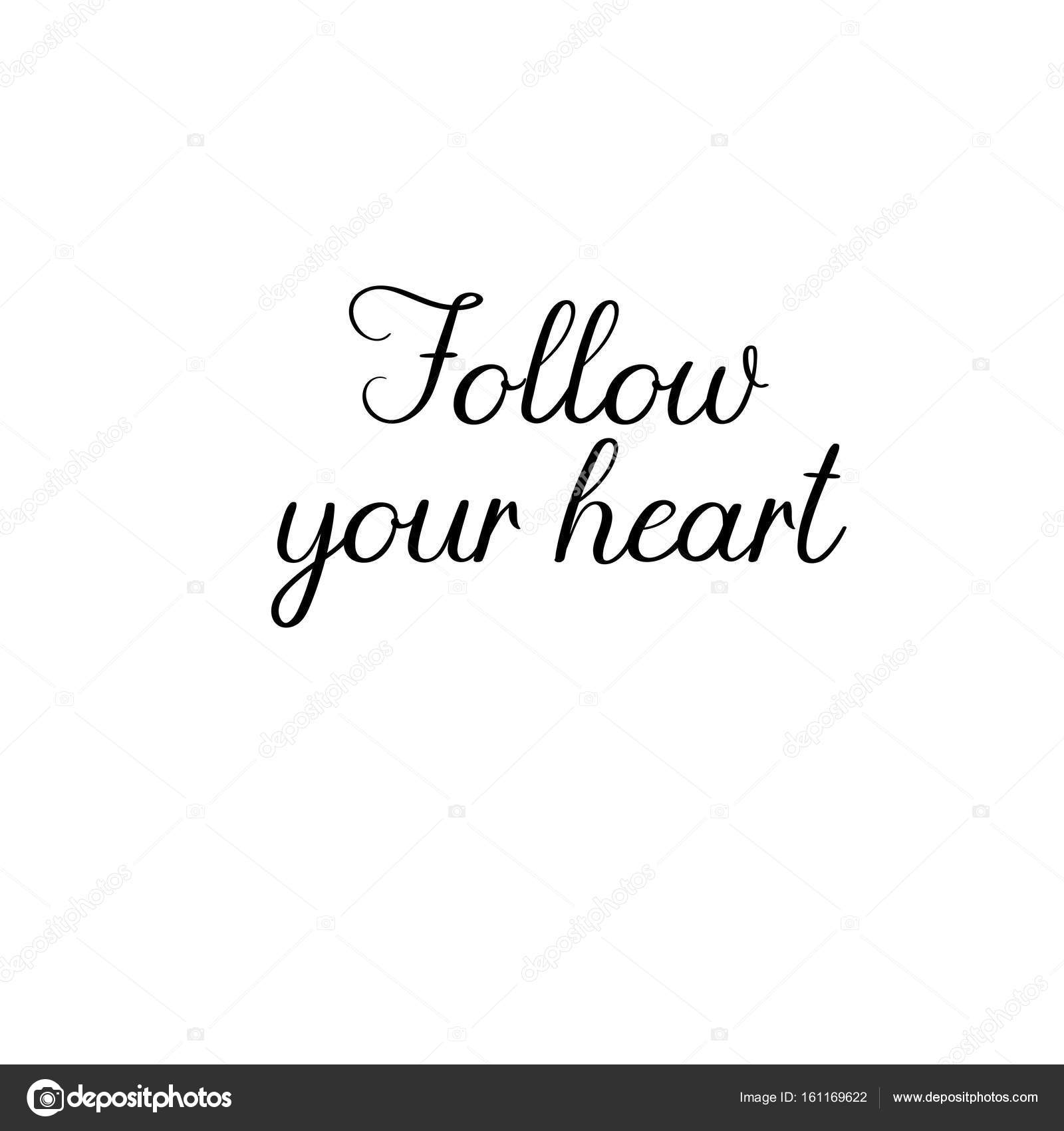 Follow your heart. Handwritten. Calligraphy for greeting cards ...